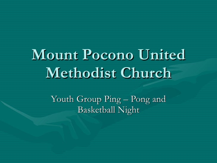 Mount Pocono United Methodist Church Youth Group Ping – Pong and Basketball Night