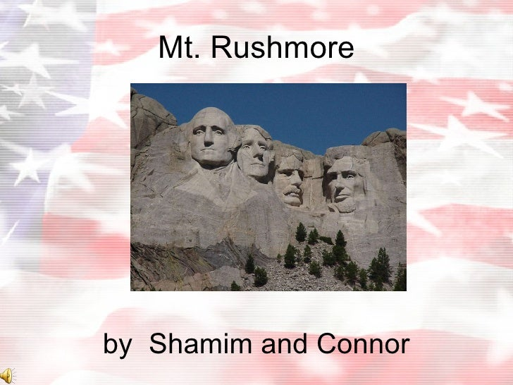 Mt. Rushmore by  Shamim and Connor