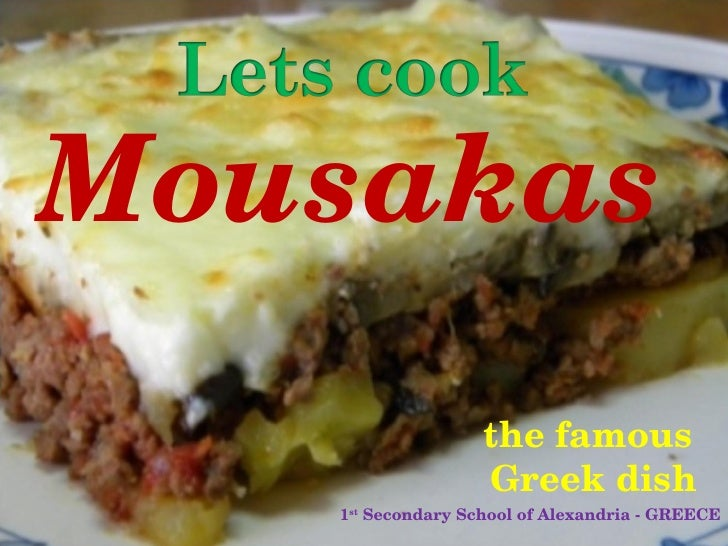 the famous  Greek dish Mousakas 1 st  junior high school of Alexandria - GREECE