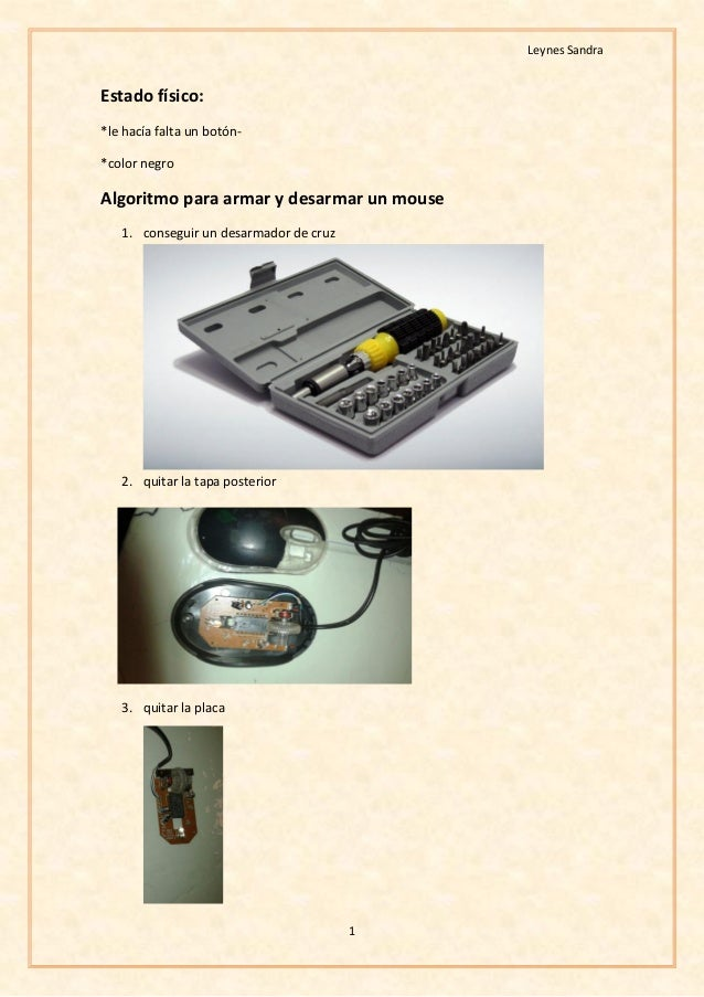 Leynes Sandra 1 Estado físico: *le hacía falta un botón- *color negro Algoritmo para armar y desarmar un mouse 1. consegui...