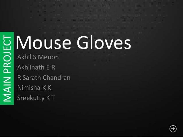Mouse GlovesAkhil S MenonAkhilnath E RR Sarath ChandranNimisha K KSreekutty K TMAINPROJECT