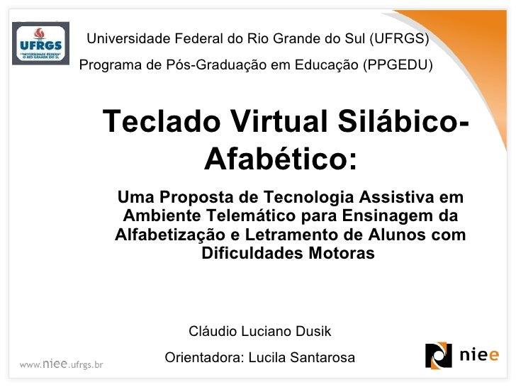 Teclado Virtual Silábico-Afabético:   Uma Proposta de Tecnologia Assistiva em Ambiente Telemático para Ensinagem da Alfabe...