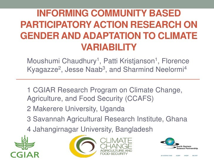 INFORMING COMMUNITY BASEDPARTICIPATORY ACTION RESEARCH ONGENDER AND ADAPTATION TO CLIMATE           VARIABILITY Moushumi C...