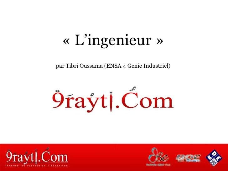 « L'ingenieur » par Tibri Oussama (ENSA 4 Genie Industriel)