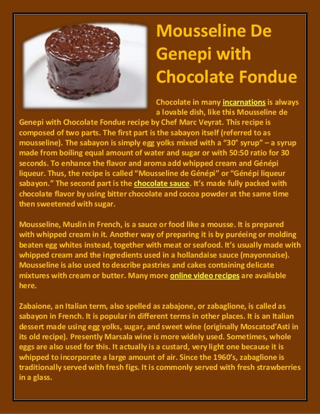 Mousseline DeGenepi withChocolate FondueChocolate in many incarnations is alwaysa lovable dish, like this Mousseline deGen...
