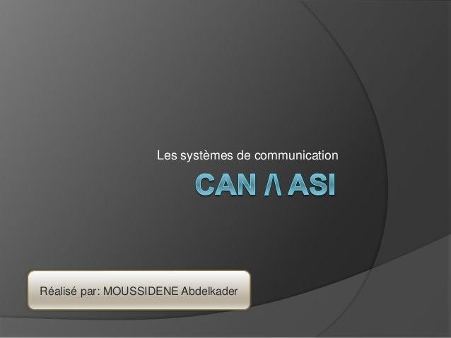 Les systèmes de communication Réalisé par: MOUSSIDENE Abdelkader