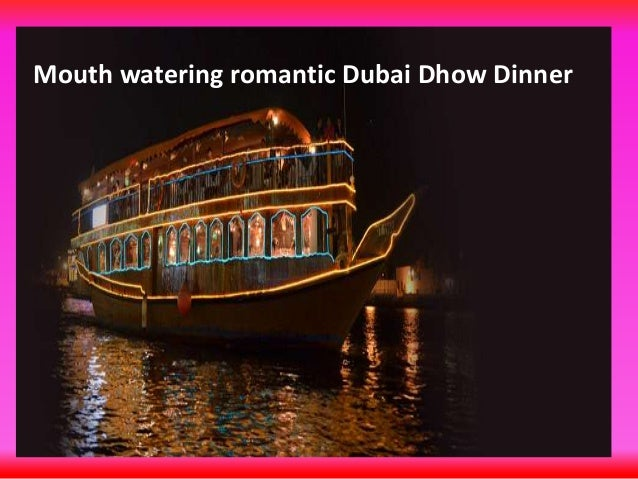 Mouth watering romantic Dubai Dhow Dinner