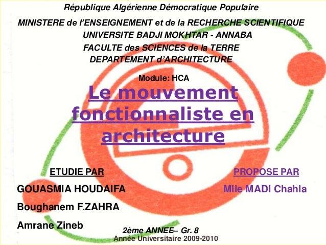 Le mouvement fonctionnaliste en architecture République Algérienne Démocratique Populaire MINISTERE de l'ENSEIGNEMENT et d...