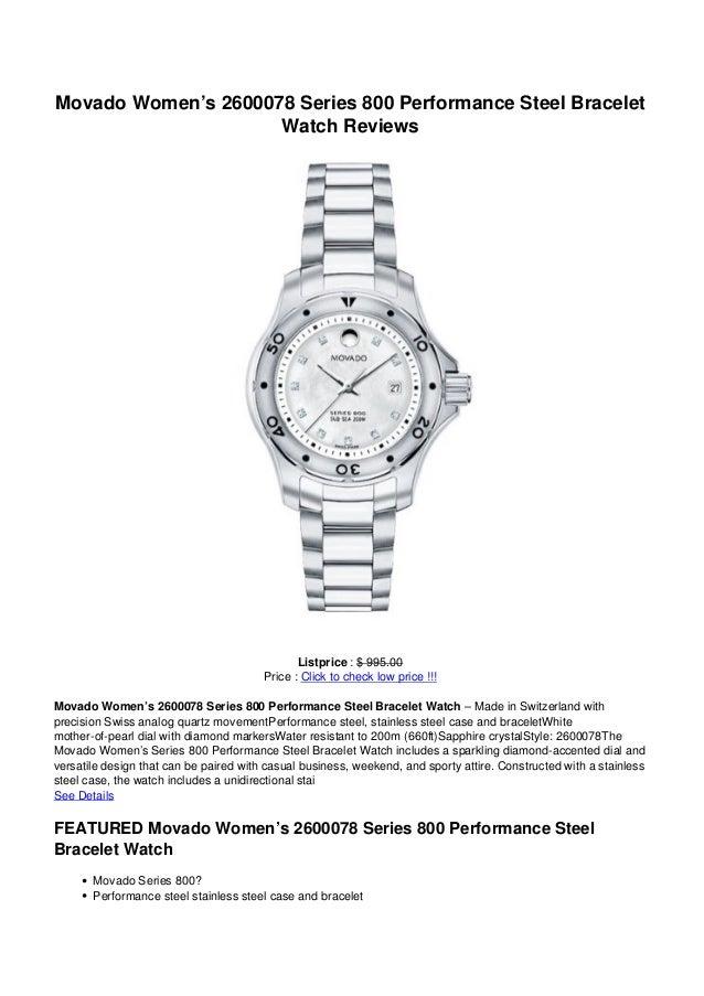 Movado Women's 2600078 Series 800 Performance Steel BraceletWatch ReviewsListprice : $ 995.00Price : Click to check low pr...
