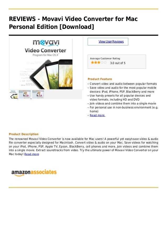 REVIEWS - Movavi Video Converter for MacPersonal Edition [Download]ViewUserReviewsAverage Customer Rating3.0 out of 5Produ...
