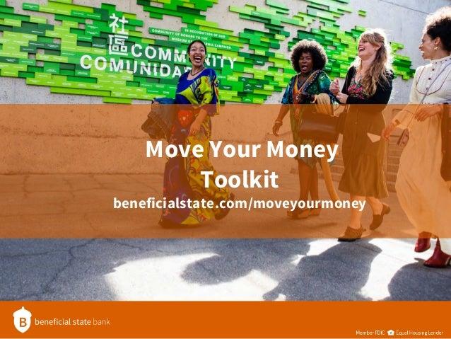 Move Your Money Toolkit beneficialstate.com/moveyourmoney
