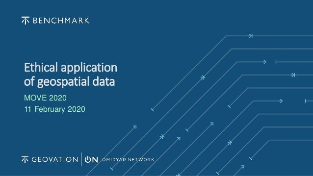 Ethical application of geospatial data MOVE 2020 11 February 2020
