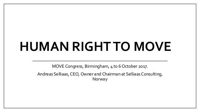 HUMAN RIGHTTO MOVE MOVE Congress, Birmingham, 4 to 6 October 2017. Andreas Selliaas, CEO, Owner and Chairman at Selliaas C...