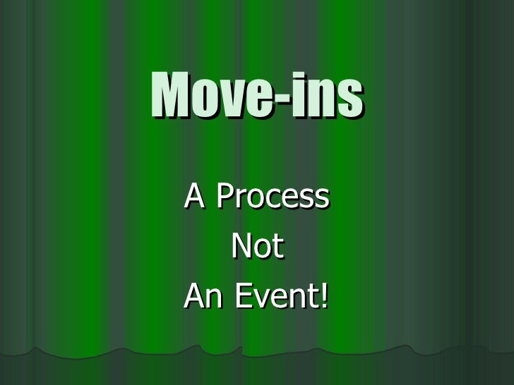 Move-ins A Process Not An Event!