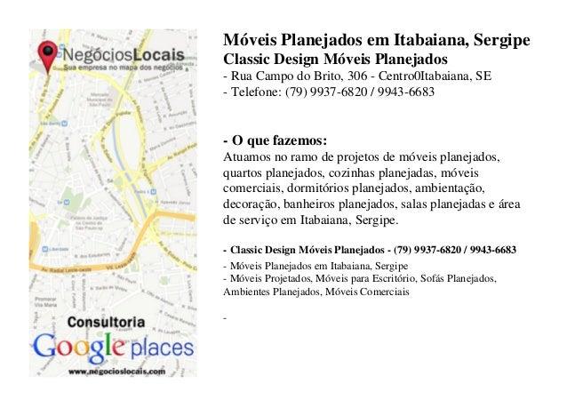 Móveis Planejados em Itabaiana, SergipeClassic Design Móveis Planejados- Rua Campo do Brito, 306 - Centro0Itabaiana, SE- T...