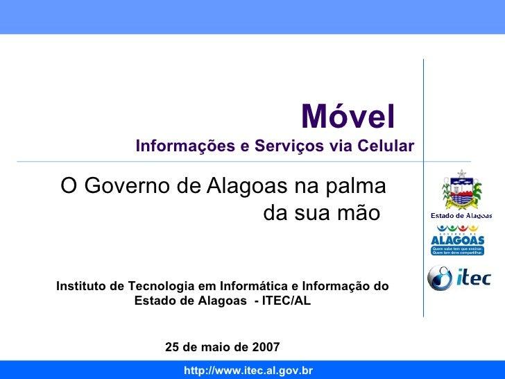 Móvel  Informações e Serviços via Celular O Governo de Alagoas na palma da sua mão  Instituto de Tecnologia em Informática...