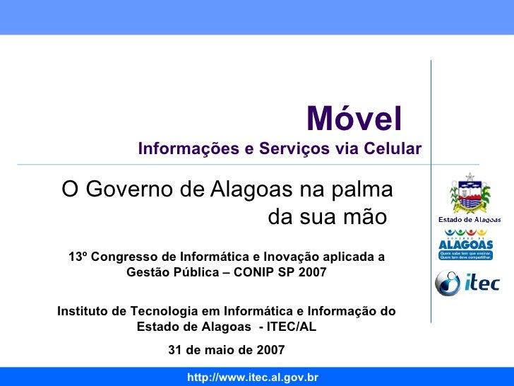 Móvel  Informações e Serviços via Celular O Governo de Alagoas na palma da sua mão  13º Congresso de Informática e Inovaçã...