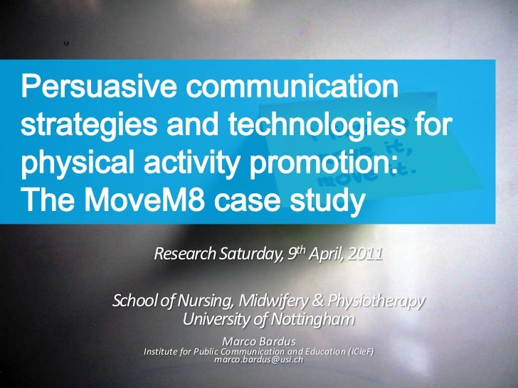 Persuasive communication strategies and technologies for physical activity promotion:The MoveM8 case study<br />Research S...
