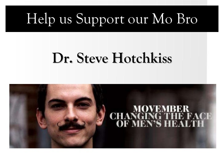 Help us Support our Mo Bro Dr. Steve Hotchkiss
