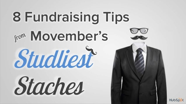 8 Fundraising Tips Movember's  Studliest Staches