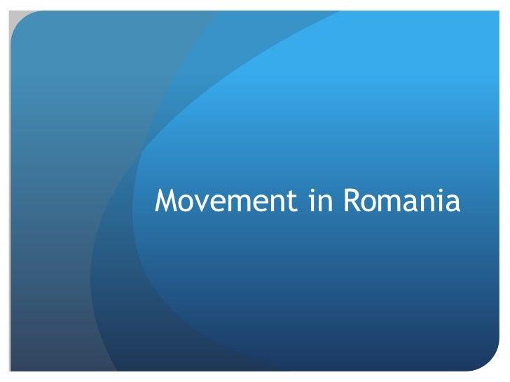 Movement in Romania