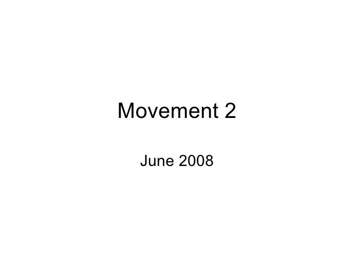 Movement 2 June 2008