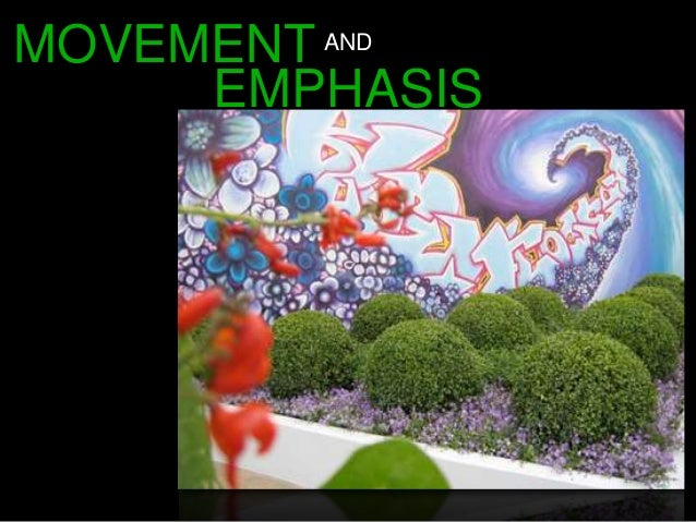 MOVEMENT AND EMPHASIS