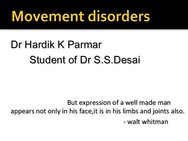 Dr Hardik K ParmarDr Hardik K Parmar Student of Dr S.S.DesaiStudent of Dr S.S.Desai But expression of a well made manBut e...