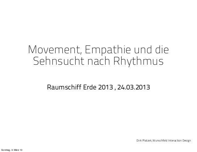 Movement, Empathie und die                       Sehnsucht nach Rhythmus                         Raumschiff Erde 2013 , 24...