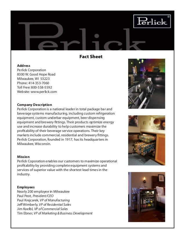 Fact Sheet Address Perlick Corporation 8300 W. Good Hope Road Milwaukee, WI 53223 Phone: 414-353-7060 Toll Free: 800-558-5...