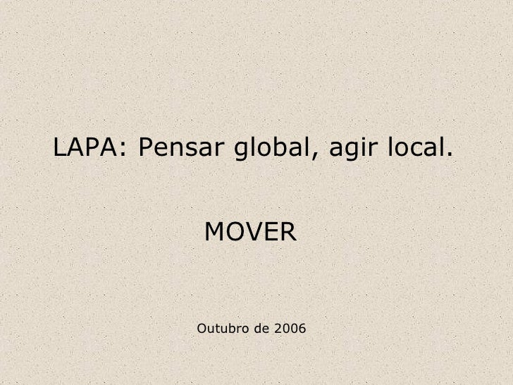 LAPA: Pensar global, agir local. MOVER Outubro de 2006