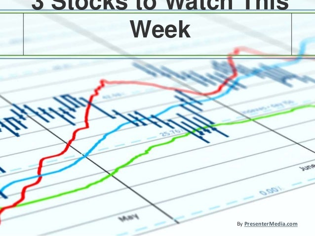 3 Stocks to Watch This Week By PresenterMedia.com