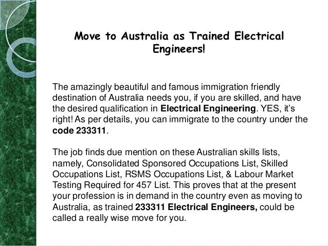 Move to Australia as Trained Electrical Engineers!  The amazingly beautiful and famous immigration friendly destination of...