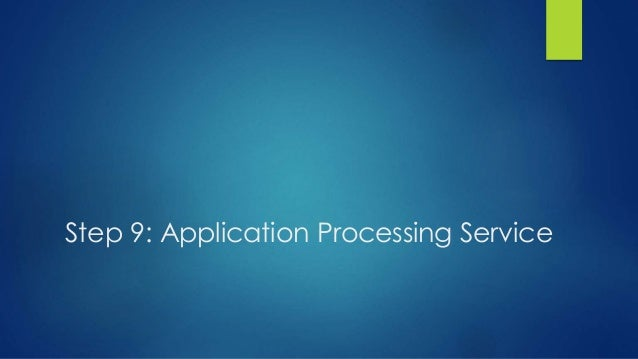 Step 9: Application Processing Service