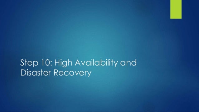 Step 10: High Availability and Disaster Recovery