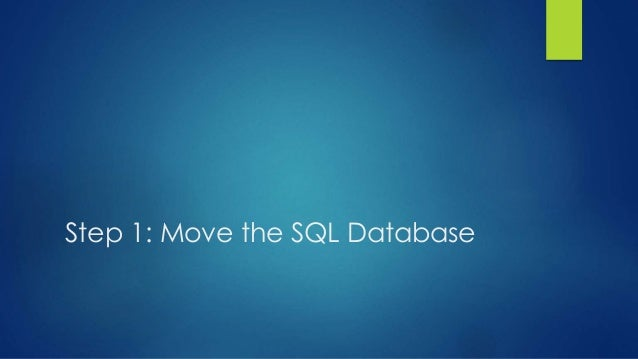 Step 1: Move the SQL Database