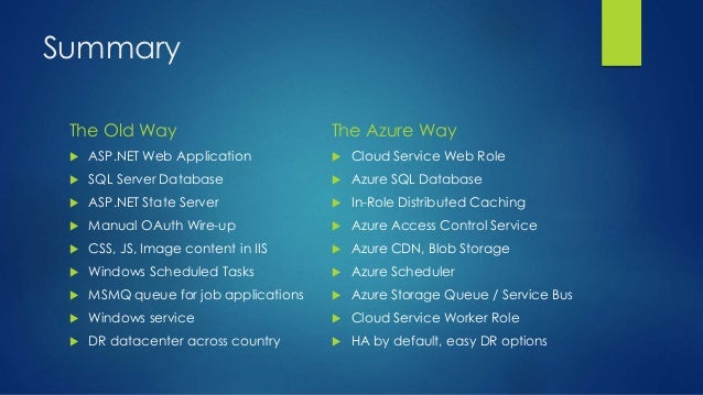 Summary The Old Way  ASP.NET Web Application  SQL Server Database  ASP.NET State Server  Manual OAuth Wire-up  CSS, J...