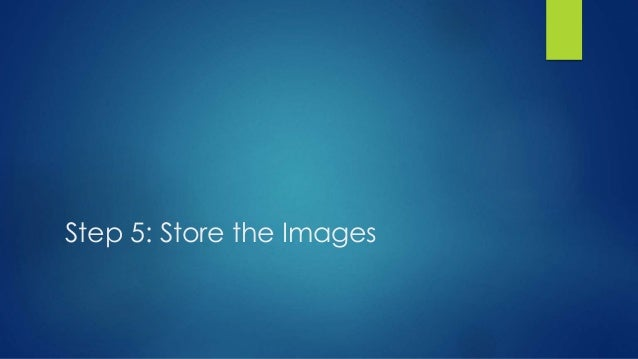 Step 5: Store the Images