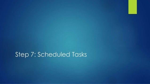 Step 7: Scheduled Tasks