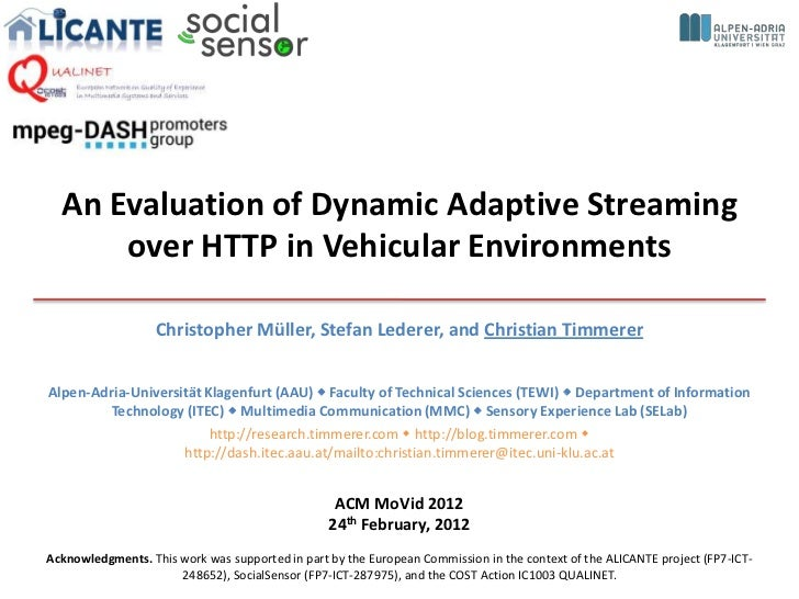 An Evaluation of Dynamic Adaptive Streaming      over HTTP in Vehicular Environments                   Christopher Müller,...