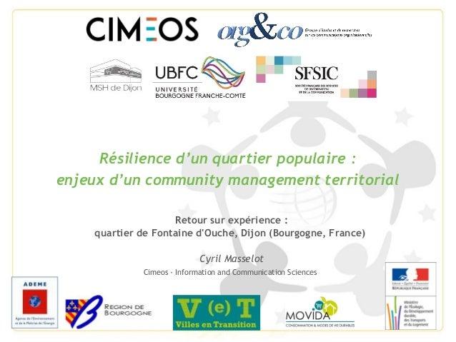 Résilience d'un quartier populaire: enjeux d'un community management territorial Retour sur expérience : quartier de Font...