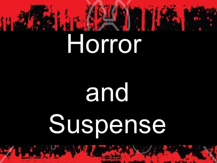Horror  and Suspense