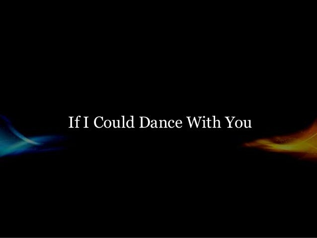 If I Could Dance With You
