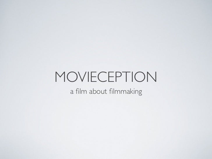 MOVIECEPTION a film about filmmaking
