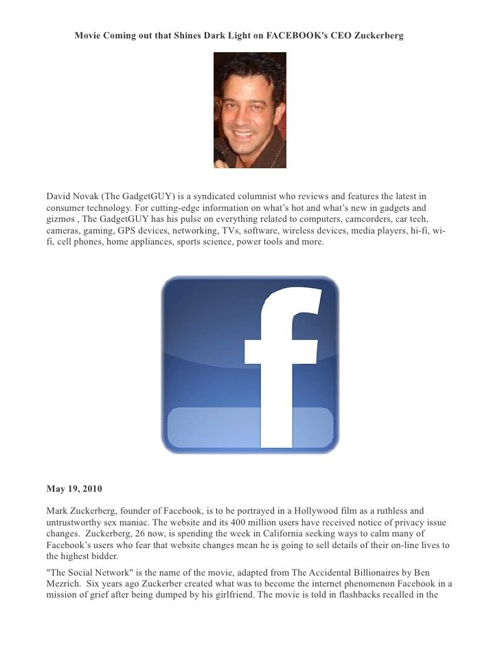 Movie Coming out that Shines Dark Light on FACEBOOK's CEO Zuckerberg �     David Novak (The GadgetGUY) is a syndicated col...
