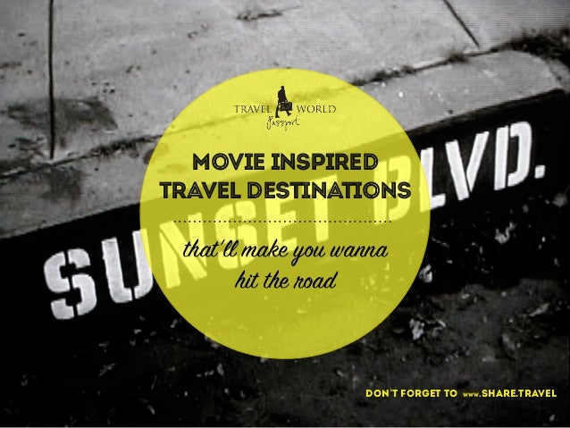 MOVIE INSPIRED TRAVEL DESTINATIONS that'll make you wanna hit the road don't forget to www.share.travel
