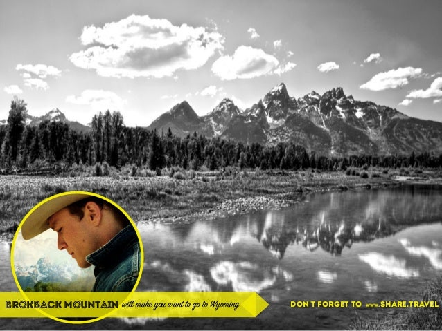 brokback mountain will make you want to go to Wyoming don't forget to www.share.travel