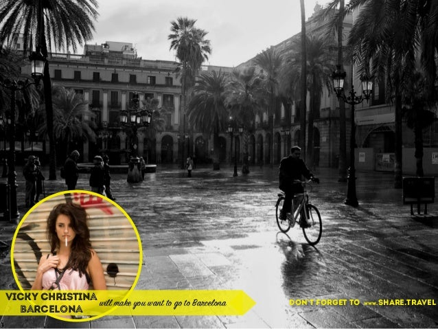 vicky christina Barcelona will make you want to go to Barcelona don't forget to www.share.travel