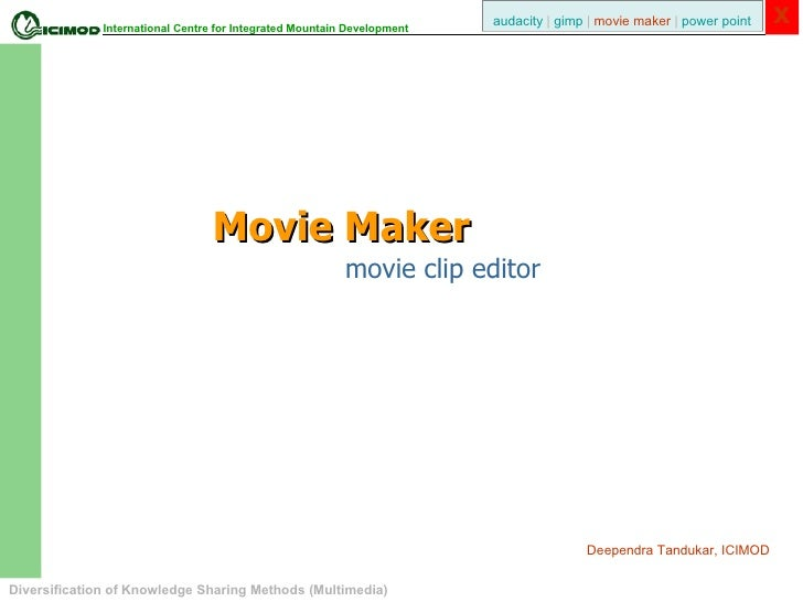 Movie Maker movie clip editor Deependra Tandukar, ICIMOD
