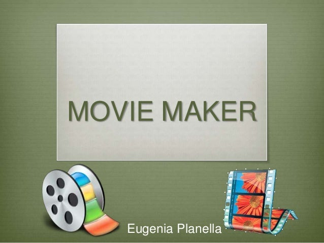 MOVIE MAKEREugenia Planella